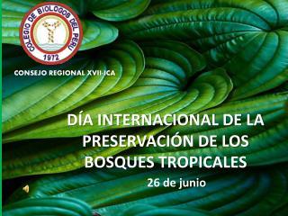 DÍA INTERNACIONAL DE LA PRESERVACIÓN DE LOS BOSQUES TROPICALES