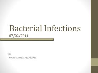Bacterial Infections  07/02/2011