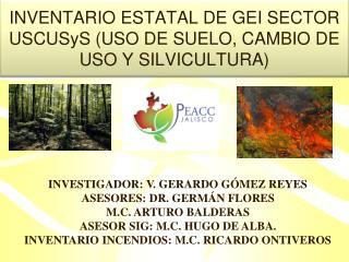 INVENTARIO ESTATAL DE GEI SECTOR USCUSyS (USO DE SUELO, CAMBIO DE USO Y SILVICULTURA)