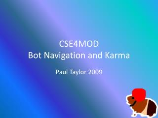 CSE4MOD Bot  Navigation and Karma