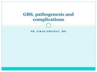 GBS, pathogenesis and complications