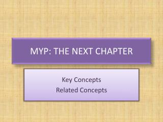MYP: THE NEXT CHAPTER