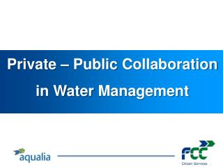 Private  –  Public Collaboration in  Water  Management