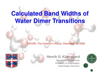 Calculated Band Widths of Water  Dimer  Transitions
