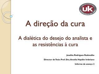 A direção da cura A dialética do desejo do analista e as resistências à cura