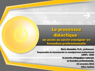 Le processus  didactique  : un acc�s au savoir enseigner en formation professionnelle