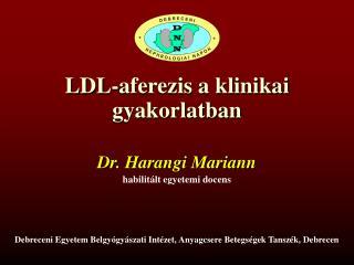 LDL-aferezis  a klinikai gyakorlatban