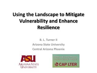 Using the Landscape to Mitigate Vulnerability and Enhance Resilience