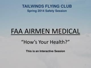 "FAA AIRMEN MEDICAL ""How's Your Health?"" This is an Interactive Session"