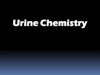 Urine Chemistry