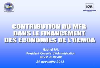 CONTRIBUTION DU MFR DANS LE FINANCEMENT DES ECONOMIES DE L'UEMOA