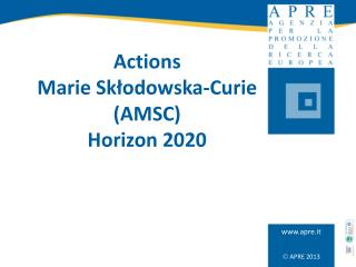 Actions  Marie Skłodowska-Curie (AMSC)  Horizon 2020