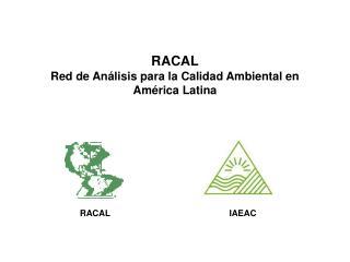 RACAL Red de An lisis para la Calidad Ambiental en Am rica Latina
