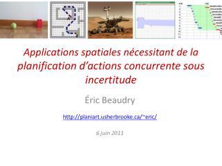 Applications spatiales  nécessitant de la  p lanification d'actions concurrente sous incertitude