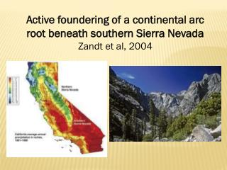 Active foundering of a continental arc root beneath southern Sierra Nevada Zandt et al, 2004