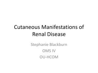 Cutaneous Manifestations of Renal Disease