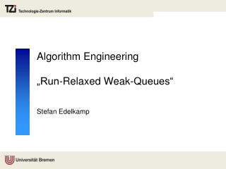 "Algorithm  Engineering  ""Run-Relaxed  Weak -Queues"""