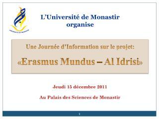 Une Journée d'Information sur le projet:  « Erasmus  Mundus  – Al  Idrisi »