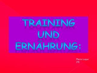 Training  und Ern �hrung :