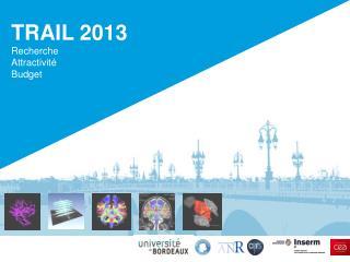 TRAIL 2013 Recherche Attractivit� Budget