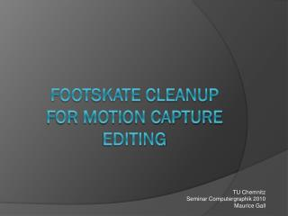Footskate Cleanup  for Motion Capture Editing