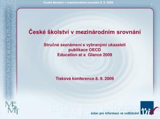 Cesk   kolstv  v mezin rodn m srovn n   Strucn  sezn men  s vybran mi ukazateli  publikace OECD   Education at a  Glance