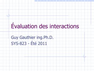 Évaluation des interactions