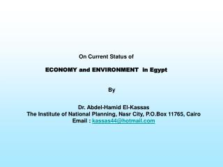Dr. Abdel-Hamid El-Kassas The Institute of National Planning, Nasr City, P.O.Box 11765, Cairo Email :  kassas44@hotmail