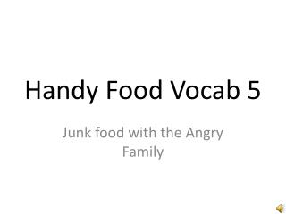 Handy  Food Vocab 5