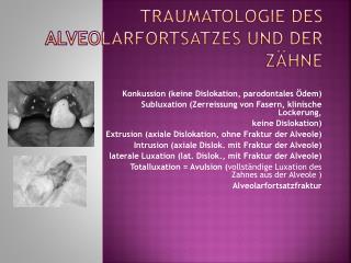 Traumatologie  des Alveolarfortsatzes  und der  Z�hne