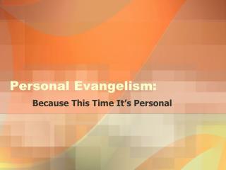 Personal  Evangelism :