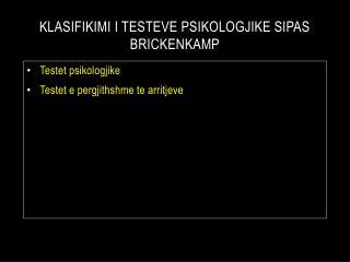 Klasifikimi i testeve psikologjike sipas brickenkamp