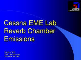Cessna EME Lab Reverb Chamber Emissions