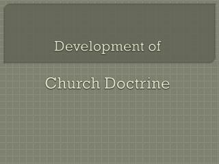 Development of Church Doctrine