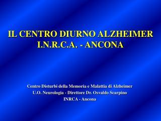 IL CENTRO DIURNO ALZHEIMER I.N.R.C.A. - ANCONA