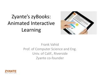 Zyante's zyBooks :  Animated Interactive Learning