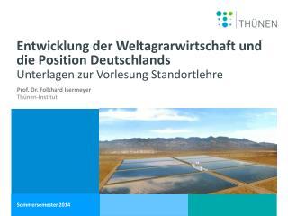 Entwicklung der Weltagrarwirtschaft und die Position Deutschlands