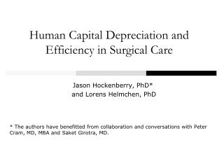 Human Capital Depreciation and Efficiency in Surgical Care