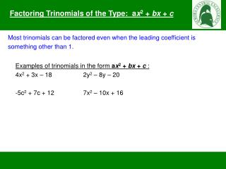Factoring Trinomials of the Type:  a x 2  +  bx  +  c
