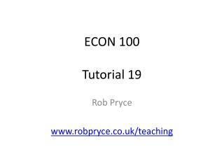 ECON 100 Tutorial 19