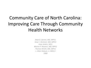 Community Care of North Carolina: Improving Care Through  Community Health  Networks