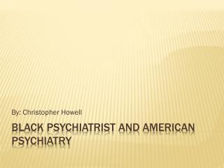 Black Psychiatrist and American Psychiatry