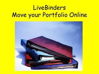 LiveBinders Move your Portfolio Online