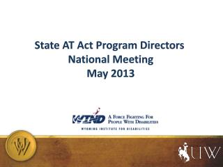 State AT Act Program Directors National Meeting May 2013