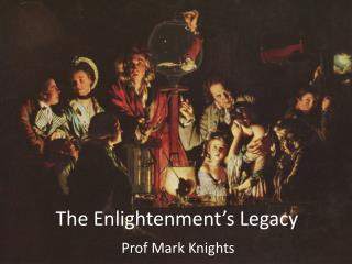 T he Enlightenment�s Legacy