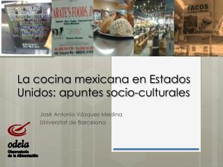 L a cocina mexicana en Estados Unidos: apuntes socio-culturales