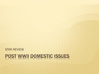 Post WWII Domestic Issues