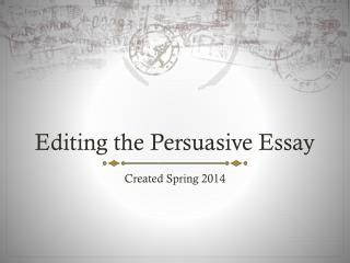 Editing the Persuasive Essay