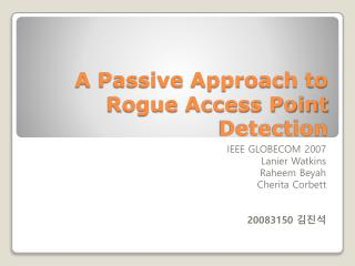 A Passive Approach to Rogue Access Point Detection