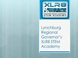 Lynchburg Regional Governor's XLR8 STEM Academy